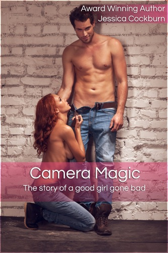 Camera Magic The story of a good girl gone bad
