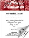 Free Grace Broadcaster - Issue 201 - Mortification
