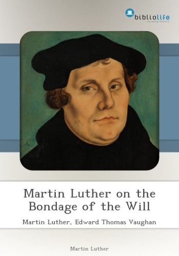 Martin Luther on the Bondage of the Will