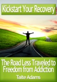 Kickstart Your Recovery: The Road Less Traveled to Freedom from Addiction