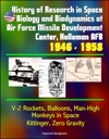 History Of Research In Space Biology And Biodynamics At Air Force Missile Development Center Holloman AFB 1946 1958 - V-2 Rockets Balloons Man-High Monkeys In Space Kittinger Zero Gravity