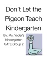 Dont Let The Pigeon Teach Kindergarten