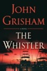 John Grisham - The Whistler A Novel  artwork