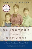 Daughters of the Samurai: A Journey from East to West and Back - Janice P. Nimura Cover Art