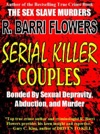 Serial Killer Couples Bonded By Sexual Depravity Abduction And Murder