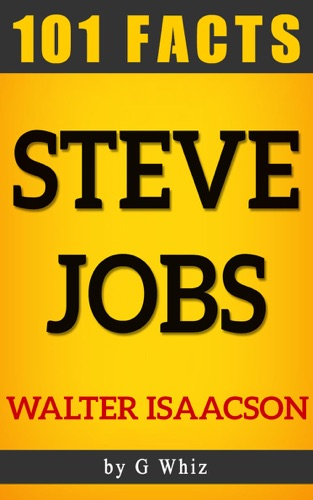 Steve Jobs - 101 Amazing Facts You Didnt Know Fun Facts and Trivia Tidbits Quiz Game Books