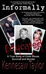 Informally Educated True Tale Of Child Abuse Survival And Murder