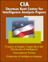 CIA Sherman Kent Center For Intelligence Analysis Papers Practice Of Analytic Tradecraft In The Directorate Of Intelligence Transnational Threats Profession Of Intelligence Analysis