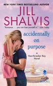 Accidentally on Purpose - Jill Shalvis Cover Art