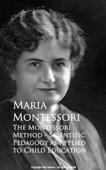 The Montessori Method - Scientific Pedagogy as Applied to Child Education