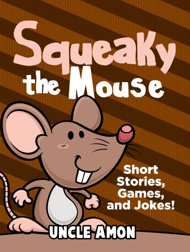 Squeaky the Mouse Short Stories Games and Jokes
