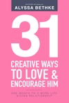 31 Creative Ways To Love  Encourage Him