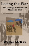 Losing The War The Carnage And Despair Of Mexico In 2010