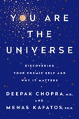 You Are the Universe - Deepak Chopra & Menas C. Kafatos, Ph.D. Cover Art