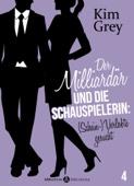 Der Milliardär und die Schauspielerin: (Schein-)Verlobte gesucht, 4