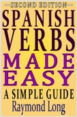 Spanish Verbs Made Easy: a Simple Guide
