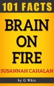 Brain on Fire – 101 Amazing Facts