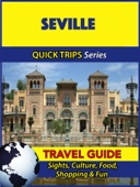 Seville Travel Guide (Quick Trips Series)