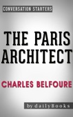 The Paris Architect: A Novel by Charles Belfoure  Conversation Starters