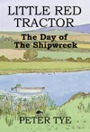 Little Red Tractor The Day Of The Shipwreck