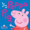 Peppa Pig The Story Of Peppa Pig