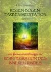 Regen-Bogen-Farben-Meditation RBFM