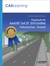 Preparing For The AutoCAD Civil 3D 2014 Certified Professional Exam - Revealed