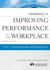 Handbook Of Improving Performance In The Workplace Instructional Design And Training Delivery