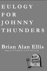 EULOGY FOR JOHNNY THUNDERS