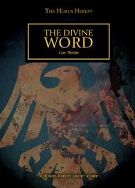 THE DIVINE WORD: A HORUS HERESY SHORT STORY