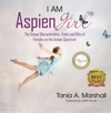 I Am Aspiengirl The Unique Characteristics Traits And Gifts Of Females On The Autism Spectrum