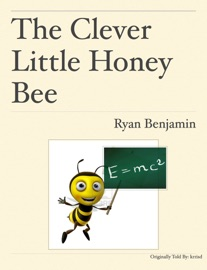 THE CLEVER LITTLE HONEY BEE