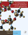 The Elements Of Polymer Science  Engineering