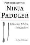 Principles Of The Ninja Paddler Efficiency  Style For Kayakers