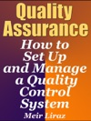 Quality Assurance How To Set Up And Manage A Quality Control System