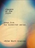 Chasers of the Light - Tyler Knott Gregson Cover Art