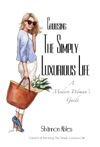Choosing The Simply Luxurious Life A Modern Womans Guide