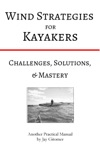 Wind Strategies For Kayakers Challenges Solutions  Mastery