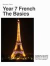 Year 7 French          The Basics