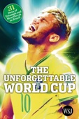 The Unforgettable World Cup: 31 Days of Triumph and Heartbreak in Brazil