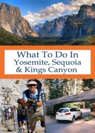 WHAT TO DO IN YOSEMITE, SEQUOIA AND KINGS CANYON