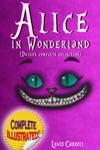 Alice In Wonderland Deluxe Complete Collection Illustrated Alices Adventures In Wonderland Through The Looking Glass Alices Adventures Under Ground And The Hunting Of The Snark