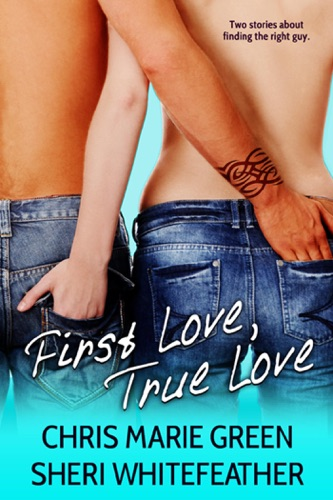 First Love True Love Two Contemporary Novellas