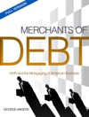 Merchants Of Debt KKR And The Mortgaging Of American Business--The Condensed Version