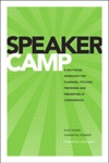 Speaker Camp A Self-paced Workshop For Planning Pitching Preparing And Presenting At Conferences