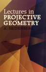 Lectures In Projective Geometry