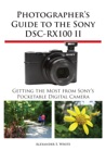 Photographers Guide To The Sony DSC-RX100 II