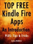Top Free Kindle Fire Apps: An Introduction, Plus Tips & Tricks