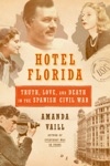 Hotel Florida Truth Love And Death In The Spanish Civil War