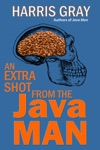 An Extra Shot From The Java Man